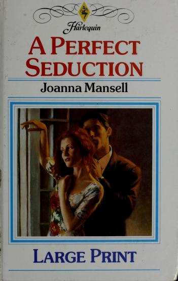 A Perfect Seduction by Joanna Mansell