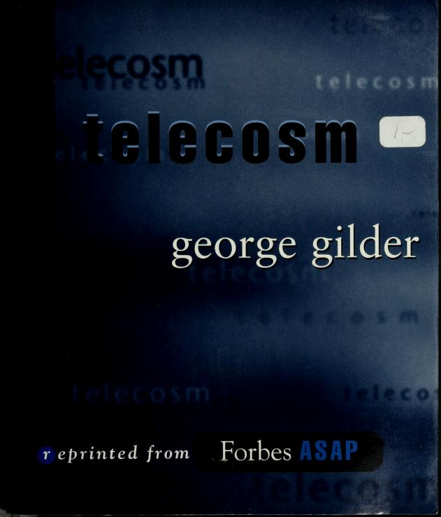 Telecosm by George F. Gilder