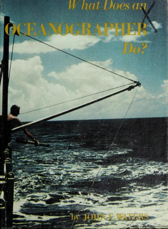 What does an oceanographer do? by John Frederick Waters