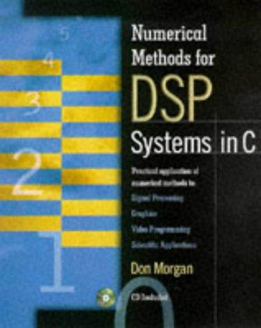 Numerical methods for DSP systems in C by Morgan, Don