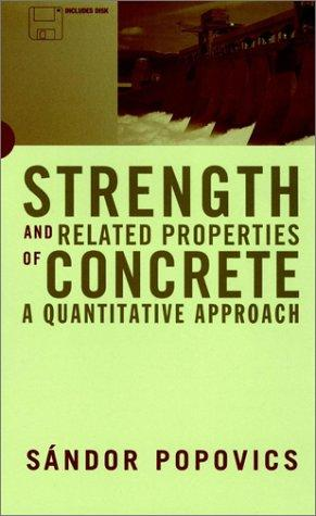 Strength and related properties of concrete by Sandor Popovics