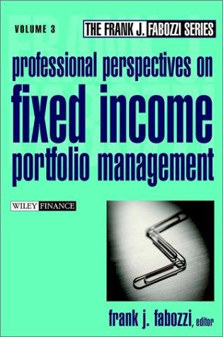 Professional Perspectives on Fixed Income Portfolio Management, Volume 3 by Frank J. Fabozzi