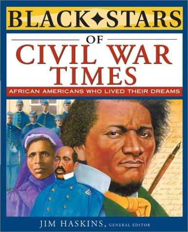 Black Stars of Civil War Times by Jim Haskins