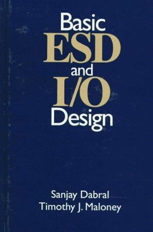 Basic ESD and I/O design by Sanjay Dabral