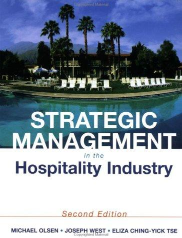 Strategic management in the hospitality industry by Michael D. Olsen, Eliza Ching Yick Tse, Joseph J. West