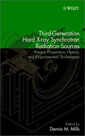 Third-Generation Hard X-Ray Synchrotron Radiation Sources by Dennis M. Mills