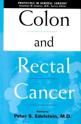 Colon and Rectal Cancer by Peter S. Edelstein