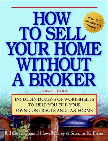 How to Sell Your Home Without a Broker by Bill Carey, Chantal Howell Carey, Suzanne Kiffmann