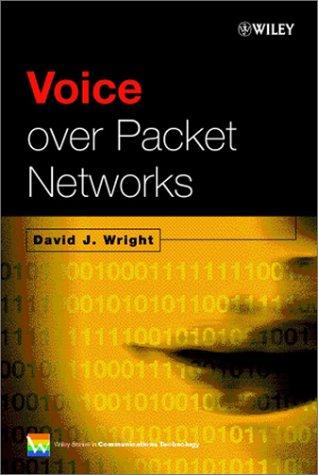 Voice Over Packet Networks by David J. Wright