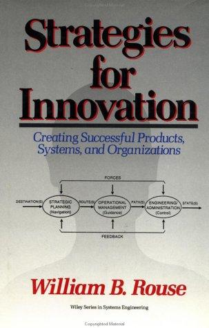 Strategies for innovation by William B. Rouse