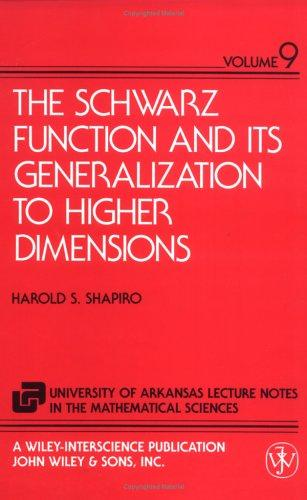 The Schwarz function and its generalization to higher dimensions by Harold S. Shapiro