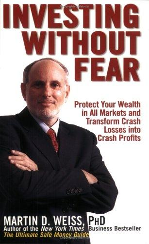 Investing Without Fear by Martin D. Weiss