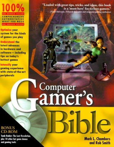 Computer Gamer¬s Bible by Rob Smith
