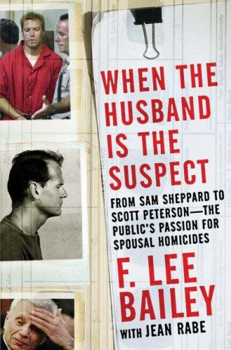 When the Husband is the Suspect by F. Lee Bailey, Jean Rabe