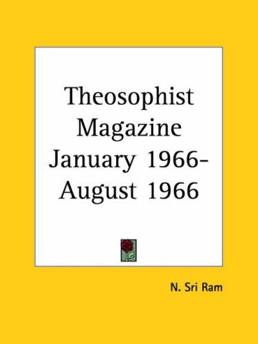 Theosophist Magazine January 1966-August 1966 by Sri Ram, N.