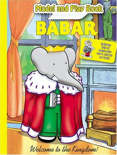 Babar Model and Play Book -- Welcome to the Kingdom! by Modern Publishing