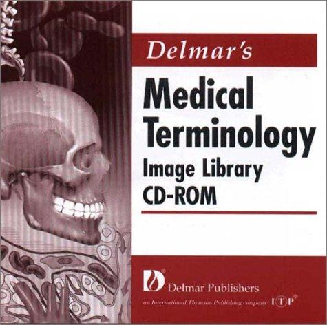 Delmar's Medical Terminology Image Library by Delmar Publishers
