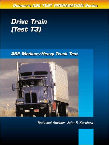 ASE Test Prep Series -- Medium/Heavy Duty Truck (T3) by Delmar Publishers