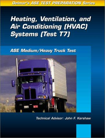 ASE Test Prep Series -- Medium/Heavy Duty Truck (T7) by Delmar Publishers