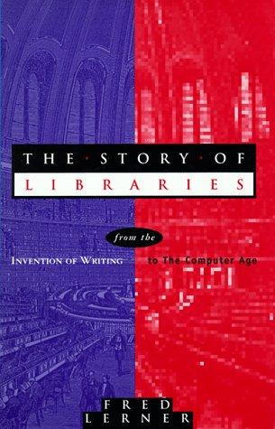 The Story of Libraries by Fred Lerner