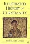 Illustrated History of Christianity by Franklin H. Littell