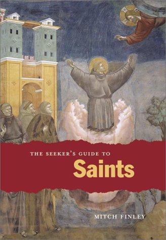 The Seeker's Guide to Saints (Seeker Series (Chicago, Ill.).) by Mitch Finley