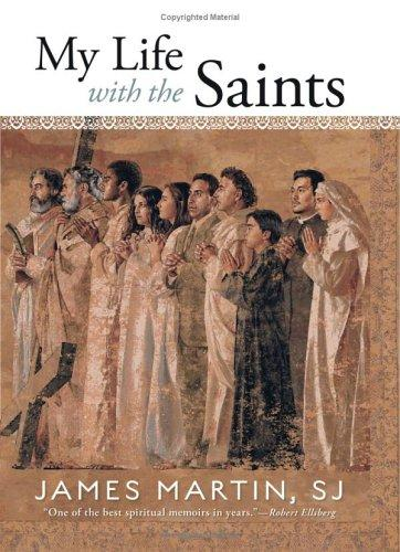 My life with the saints by James Martin