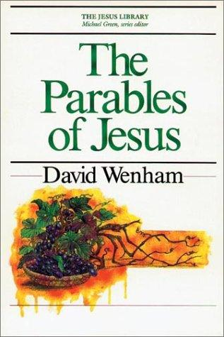 Parables of Jesus by Wenham, David