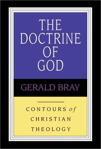Doctrine of God by Bray, Gerald