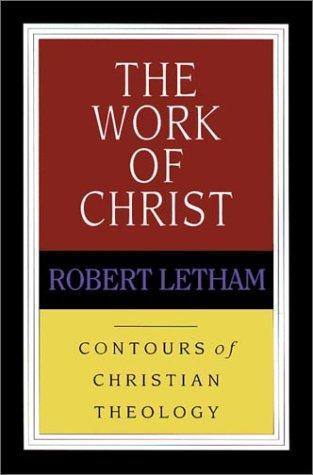 Work of Christ by Letham, Robert