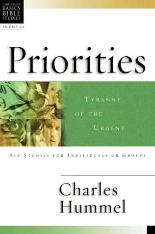 Priorities: Tyranny of the Urgent  by Charles Hummel