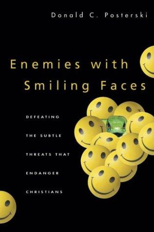Enemies With Smiling Faces by Donald C. Posterski