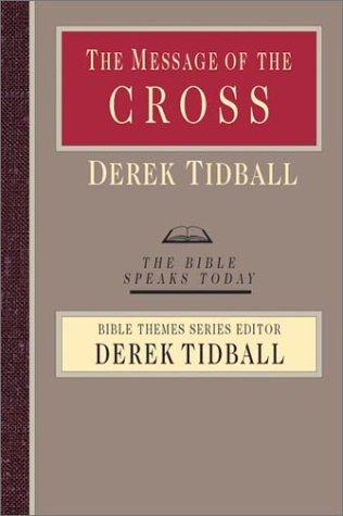 Message of the Cross,The by Tidball, Derek