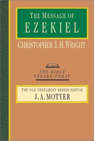 Message of Ezekiel (BST) by Wright, Christopher J. H.