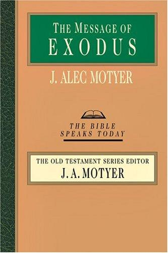 Message of Exodus (BST) by Motyer, J. A.