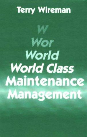 World class maintenance management by Terry Wireman