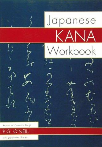 Japanese Kana Workbook by P. G. O'Neill