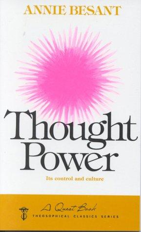 The Power of Thought by Annie Wood Besant