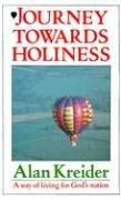 Journey Towards Holiness by Alan Kreider