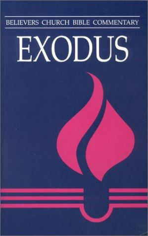 Exodus (Believers Church Bible Commentary Series) by Waldemar Janzen