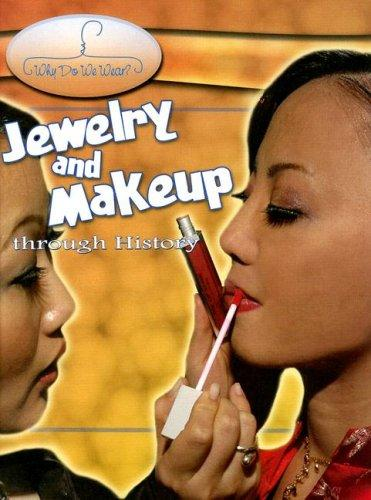 Jewelry And Makeup Through History (Why Do We Wear?) by Fiona MacDonald