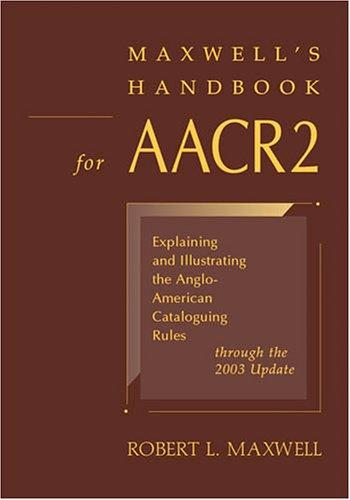 Maxwell's handbook for AACR2 by Maxwell, Robert L.