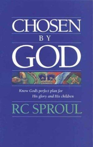 Chosen by God by Sproul, R. C.