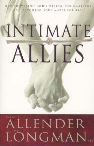 Intimate Allies by Allender, Dan and T. Longman