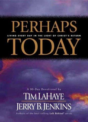 Perhaps Today by Tim F. LaHaye, Jerry B. Jenkins