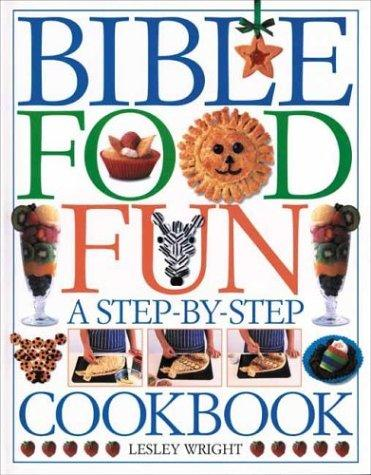 Bible Food Fun by Lesley Wright