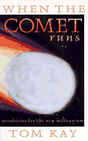 When the comet runs by Tom Kay