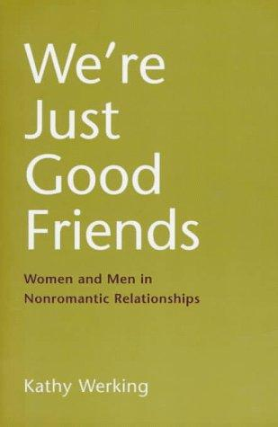 We're just good friends by Kathy Werking