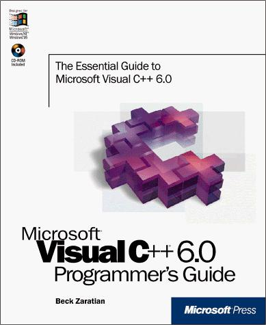 Microsoft Visual C++=6.0 programmer's guide by Beck Zaratian
