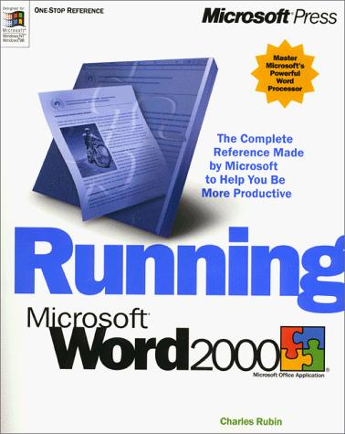 Running Microsoft Word 2000 by Charles Rubin